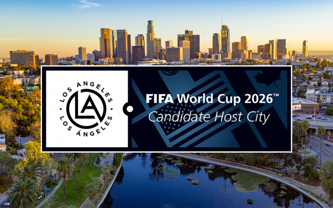 Los Angeles Ramps Up Bid To Host FIFA World Cup 2026™ Matches